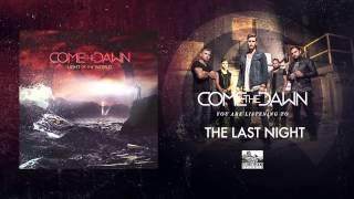 COME THE DAWN - The Last Night
