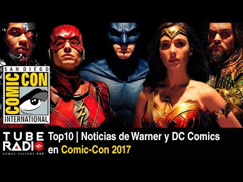 Top 10 | Noticias de Warner y DC Comics en Comic-Con 2017
