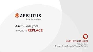Arbutus Analytics Tutorial - Function: Replace