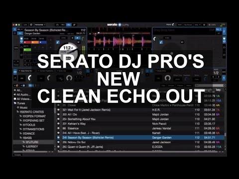 Serato DJ - New Serato DJ Pro Clean Echo Out
