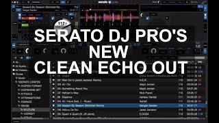Serato DJ   New Serato DJ Pro Clean Echo Out