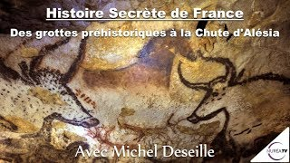 « Histoire secrète de France » (1ère Partie) avec Michel Deseille - NURÉA TV