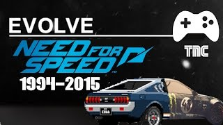 EVOLVE - NEED FOR SPEED 1994 - 2015