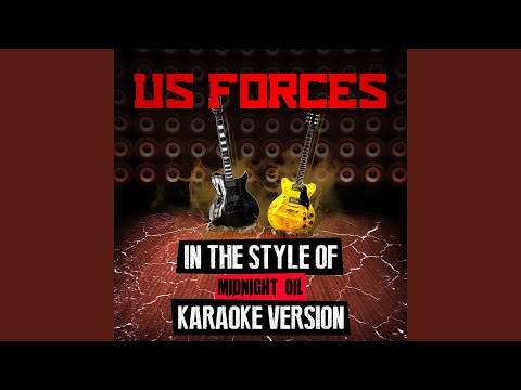 Us Forces (In the Style of Midnight Oil) (Karaoke Version)