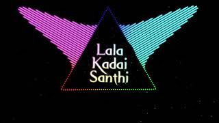Lala Kadai Santhi - Pranavi's Creation (Boosted)