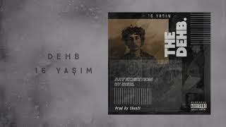 Dehb - 16 Yaşım (Audio)