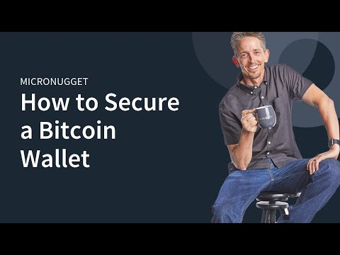 MicroNugget: How To Secure A Bitcoin Wallet
