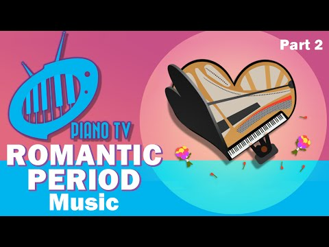 Romantic Period Music (Part 2)