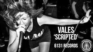 Vales - Scripted