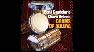 BENJI CANDELARIO pres CHARO VELECIO DRUMS OF AULUYA (CANDELARIO