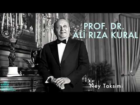 Prof. Dr. Ali Rıza Kural - Ney Taksimi [ Klâsikler © 2016 Kalan Müzik ]
