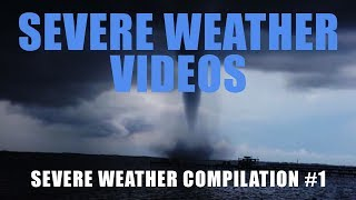 Severe Weather Compilation #1