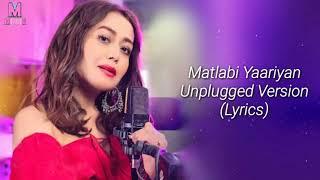 Matlabi Yariyan (Unplugged) Neha Kakkar Mp3 Song Download