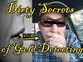Dirty Secrets of Gold Detecting