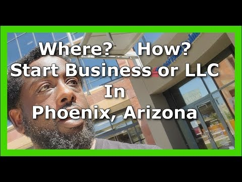 Starting A Business Or LLC In Phoenix Arizona