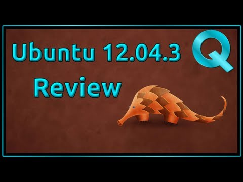 Ubuntu 12.04.3 Linux Distro Review