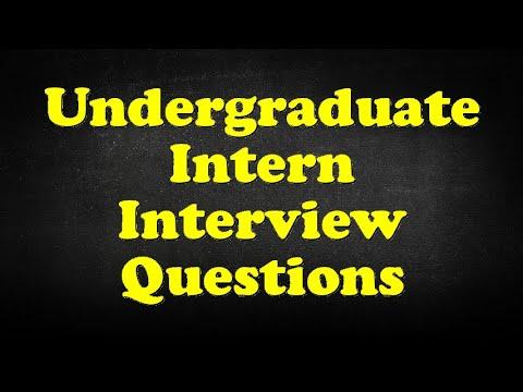 Undergraduate Intern Interview Questions