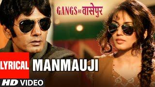 Lyrical: Manmauji Song | Gangs Of Wasseypur | Manoj Bajpai, Piyush Mishra, Nawazuddin Siddiqui