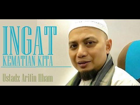 Ustadz Arifin Ilham - INGAT KEMATIAN KITA Ceramah Islami Sejuk Mencerahkan FULL Berkah
