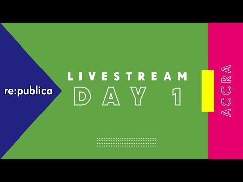 re:publica Accra 2018 | Livestream Day 1
