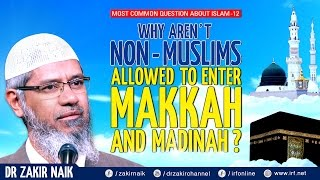 MOST COMMON QUESTION ABOUT ISLAM - 12 | WHY AREN'T NON-MUSLIMS ALLOWED TO ENTER MAKKAH AND MADINAH?
