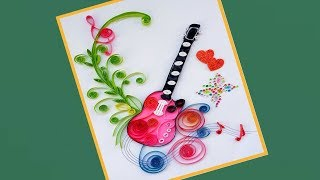 How To Make Quilling Beautiful Guitar Birthday Greeting Card | Paper Quilling Art