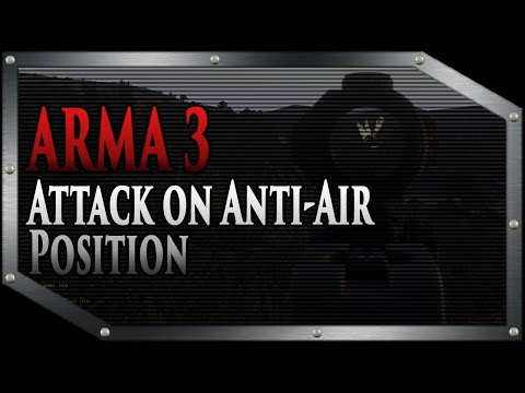 ARMA 3 - Anti Air Position Attack