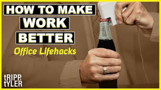 How to Make Work Better (Office Lifehacks)