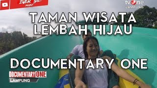TAMAN WISATA LEMBAH HIJAU DOCUMENTARY ONE 2
