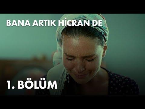 Bana Artık Hicran De - 1. Bölüm - Full Bölüm