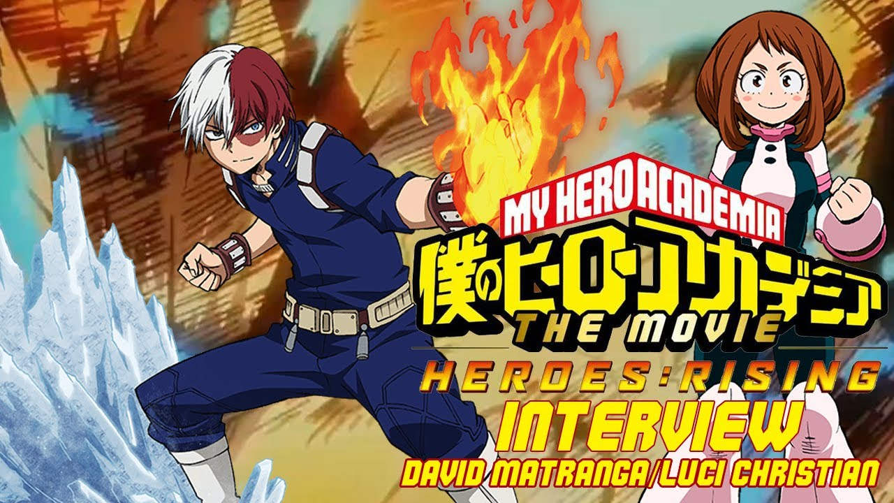 My Hero Academia Heroes Rising Interview With David Matranga Todoroki And Luci Christian Ochaco Youtube