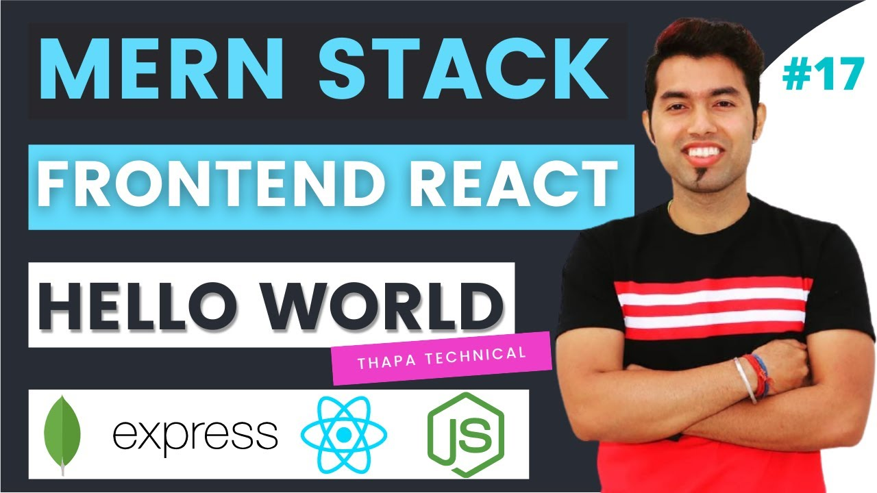 Let's Start Front-End with ReactJS | Hello World using React JS in MERN STACK