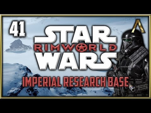 RimWorld Star Wars - Imperial Research Base Pt.41 -