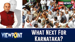 Curtains For HDK's Government, What Is The Road Ahead For Karnataka Now? | Viewpoint With Bhupendra