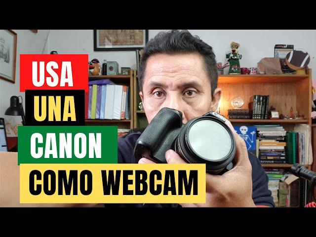 Cómo usar la Canon SL3 como webcam sin retraso de imagen y audio vía USB