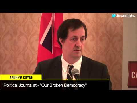 """Andrew Coyne, Political Journalist - """"Our Broken Democracy"""""""