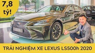 Trải nghiệm xe Lexus LS 500 h 2020 - Giá 7,8 tỷ cao hơn cả Mercedes S450 MAYBACH