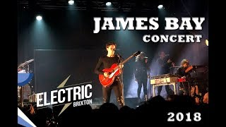 James Bay [OFFICIAL CONCERT] Electric Brixton | London | 2018