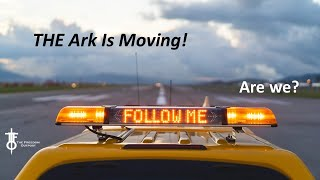 The Ark Is Moving! Are We? The Flight Deck 4-29-2021