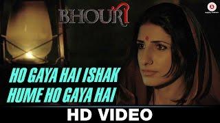 Ho Gaya Hai Ishak Hume Ho Gaya Hai - Bhouri | Javed Ali | Raghuveer Yadav & Masha Pour