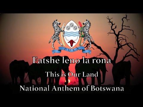 National Anthem: Botswana - Fatshe leno la rona