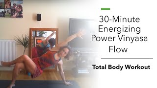 30-Minute Energizing Power Vinyasa Flow