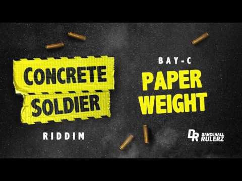 Bay-C - Paper Weight (Concrete Soldier Riddim prod. by DancehallRulerz)