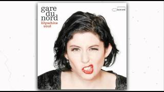 Gare Du Nord - Fantasize The Love (track 1) - Lilywhite Soul