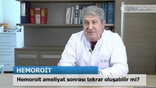 Hemoroit ameliyat sonrası tekrar oluşabilir mi?