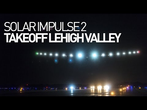 LEG 14 LIVE: Solar Impulse Airplane - Takeoff from Lehigh Valley
