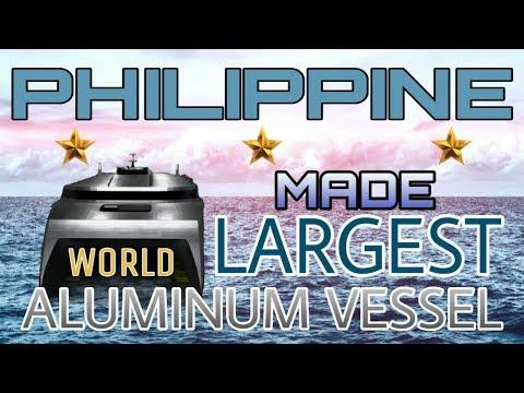 THE PHILIPPINE WORLD LARGEST ALUMINUM VESSEL 2020
