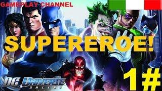 Dc Universe Online - #1 - Supereore! - [HD - ITA]