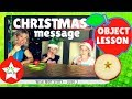 CHRISTMAS MESSAGE Object lesson (Wise Men story)