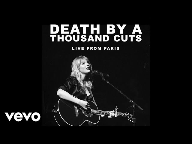 Taylor Swift - Death By A Thousand Cuts (Live From Paris)